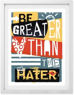 Be Greater Than The Hater