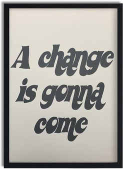 A Change Is Gonna Come Black Lives Matter Charity Print