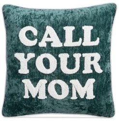 """20"""" x 20"""" Call Your Mom Decorative Pillow"""