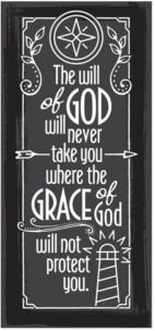 """the Will of God Will Never Take You Where the Grace of God will Not Protect You Simple Strength Wood Plaque, 5.5"""" x 12"""""""