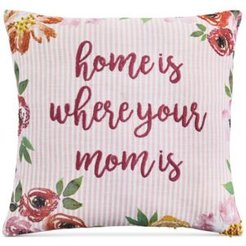 """20"""" x 20"""" Home is Where Mom Is Decorative Pillow"""