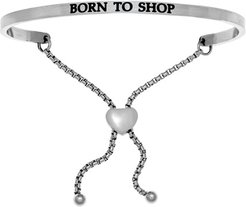 Intuitions Born To Shop Friendship Bracelet in Ion-Plated Stainless Steel