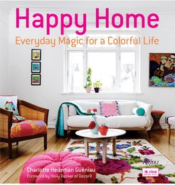 Happy Home: Everyday Magic for a Colorful Life by Charlotte Hedeman Gueniau