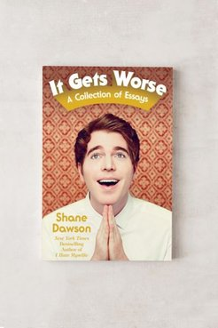It Gets Worse: A Collection of Essays By Shane Dawson - Assorted at Urban Outfitters