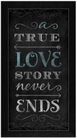 "A True Love Story Never Ends By Mollie B, Printed Wall Art, Ready to hang, Black Frame, 11"" x 20"""
