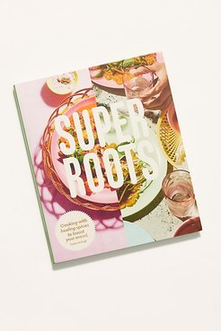 Super Roots Recipe Book by Chronicle Books at Free People